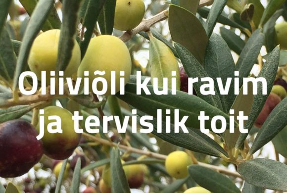 Oliiviõli kui ravim ja tervislik toit